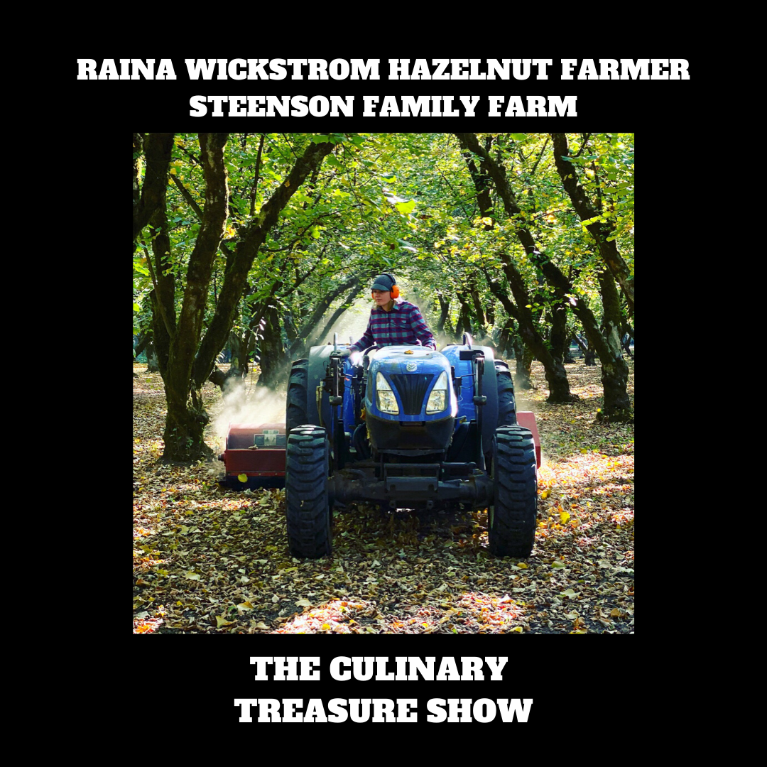 Raina Wickstrom Hazelnut Farmer Steenson Family Farm – Culinary Treasure Show Season 1 Episode 1 by Steven Shomler