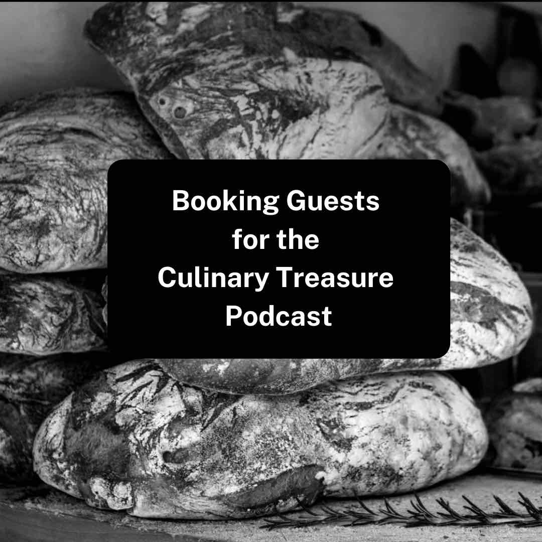 Booking Guests for the Culinary Treasure Podcast